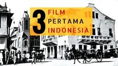 3 FILM PERTAMA INDONESIA
