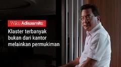 Wiku Adisasmito: Klaster terbanyak bukan dari kantor melainkan permukiman