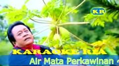 Air Mata Perkawinan ~ Mansyur S ( Versi Kaeraoke)