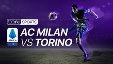 AC Milan vs Torino - Serie A - 18 Feb 2020 | 02:45 WIB