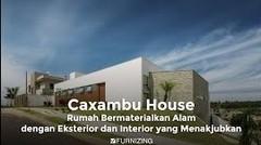 Caxambu House, Rumah Bermaterialkan Alam dengan Eksterior dan Interior yang Menakjubkan