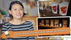 Sukses Bisnis Kuliner Vegetarian | BURGREENS