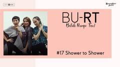 BU RT! (Butuh Rumpi Tau!) - #17 Shower To Shower