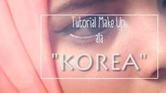 Tutorial Make Up Ala Korea