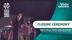 Coklat Tampil dengan Karma di Closing Ceremony Asian Para Games 2018