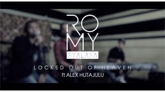 Romy feat Alex Hutajulu & DM - Locked Out Of Heaven (Reunion Session)