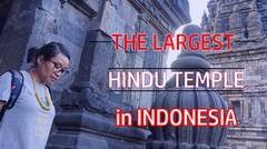 The Largest Hindu Temple - Prambanan