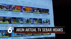 Direktur TV Swasta Lokal, Pemilik Akun Aktual Televisi Sebar Hoaks Demi Cuan   Liputan 6
