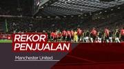 Manchester United Pecahkan Rekor Penjualan Tiket Semusim