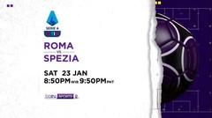 Roma vs Spezia - Sabtu, 23 Januari 2021   Serie A