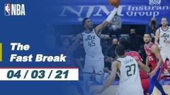 The Fast Break   Cuplikan Pertandingan - 4 Maret 2021   NBA Regular Season 2020/21
