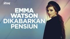 Emma Watson Dikabarkan Pensiun dari Dunia Akting