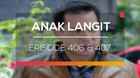 Anak Langit - Episode 406 dan 407