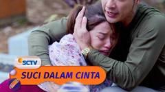 Almira Terpukul!! Raisa Dikabarkan Telah Meninggal | Suci Dalam Cinta Episode 12
