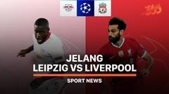 5 Fakta Jelang Leipzig vs Liverpool