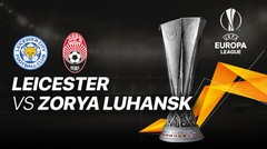 Full Match - Leicester City vs Zorya Luhansk I UEFA Europa League 2020/2021