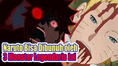 Naruto Bisa Dibunuh Oleh 3 Monster Legendaris Ini di Anime Boruto