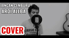 Jangan Cemburu - Ardi Allba (cover) James