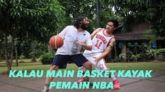 Kalau Main Basket Kayak Pemain NBA