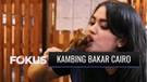 Anti Amis dan Rendah Kolesterol, Ini Dia Cita Rasa Kambing Bakar Cairo di Jakarta | Fokus