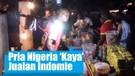 Keren! Pria Nigeria Jadi Kaya Raya Berkat 'Indomie'