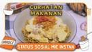 STATUS SOSIAL MIE INSTAN | CURHATAN MAKANAN