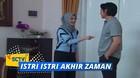 Istri - Istri Akhir Zaman - Episode 09
