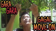 GANTUNG DIRI Gara Gara Gagal Move On