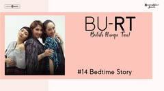BU RT! (Butuh Rumpi Tau!) - #14 Bedtime Story