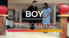Boy - Episode 11 dan 12