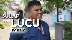 Video Lucu - Sulap Gagal Terlucu! Ft. AlipManise HAHAHAHA (Part 2)