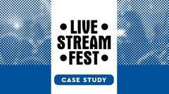 Live Stream Festival Case Study - 2020