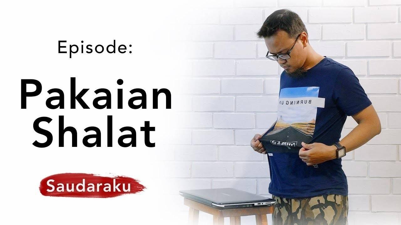 Streaming Pakaian Sholat yang Benar Menurut Islam  Pakaian ...
