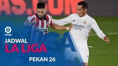 Jadwal Liga Spanyol Pekan 26, Real Madrid Tantang Atletico Madrid