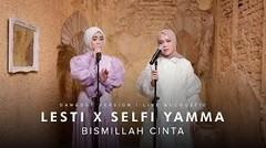Lesti X Selfi Yamma - Bismillah Cinta (Dangdut Version) | Live Accoustic