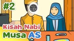 Kisah Nabi Musa AS Menikah dengan Anak Nabi Syuaib AS - Kartun Anak Muslim