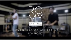 Romy Syalasa ft DM_Project - Adventure of A Lifetime (Romy Reunion)